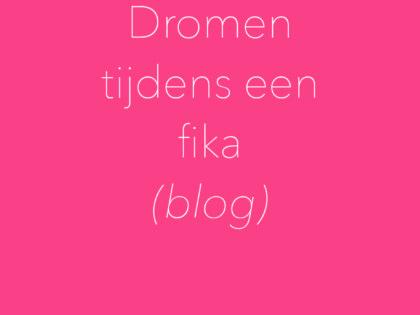 'Dromen tijdens een Fika' (blog)